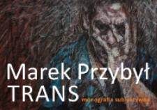 Trans : monografia subiektywna