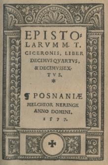 Epistolarum M. T. Ciceronis, Liber decimus quartus et decimus sextus