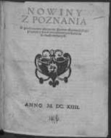 Nowiny z Poznania o gwałtownym zburzeniu zborów Ewangelickich: przytym y zniesienie potwarzy o Toruniu do druku wydanych