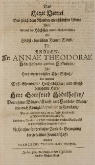 Das  etzte Viertel des gleich dem Monden menschlichen Lebens wolte [...] der [...] Frauen [...] Annae Theodorae Hödelhoferinn gebohrner Hofkuntzin ihr [...] Ehe-Schatz der [...] Herr Gottfried Hödelhofer [...] den 16. Februarii 1694 [...] erblasste und den 21 ejusdem [...] in seine Ruhstadt beygesetzt wurde [...] abbilden [...]