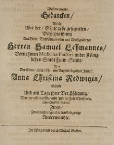 Wohlmeinende Gedancken, welche über der [...] Verheyratung des [...] Samuel Lehmannes [...] mit der [...] Christina Redwitzin gehalt [...]
