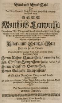 Danck- und Denck-Wahl als der [...] Matthaeus Lamprecht [...] Bürgermeister [...] Seinen [...] Altar- und Cantzel-Bau in seinen Söhnen [...] Caspar Lamprechten [...] Christian Lamprechten [...] Gottfried Laprechten [...] Baltasar Lamprechten [...] allhier im Jahr 1690 eben am [...] Pfingst-Fest [...] zu Ende gebracht auffgerichtet von [...]