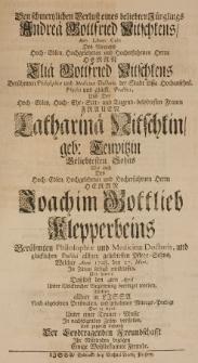 Den schmertzlichen Verlust eines beliebten Jünglings Andreae Gottfried Nitschkens [...] des [...] Eliae Gottfried Nitschkens [...] Philosophiae et Medicinae Doctoris der Stadt Lissa [...] Sohns, welcher Anno 1728 den 27 Mart. in Zittau seeligst entschlaffen [...] wollten allhier [...] in nachfolgenden Zeilen vorstellen [...]