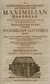 Als des Edlen Wol-Ehrenvesten Gross-achtbarn und Hochgelehrten herrn Maximilian Predsses [...] Phisici ordinarii [...] eintziges Söhnlein Maximilian Gottfried genant, den 30 Martii dieses 1683 Jahres, seines zarten Alters ein Jahr [...] seeliglich verschieden [...] bejammerte [...] dieses allzufrühzeitige Erblassen Samuel Friedrich Lauterbach