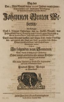 Bey der den 1 Wein-Monath dieses 1700ten Jahres, angestelleten [...] Beerdigung des [...] Johannen Beaten Weberin, als selbiges, nach 6 tätiger Niederlage, den 24 herbst-Monath [...] im neundten Viertel Jahr [...] durch einem [...] seeligen Tod [...] entnommen wurde [...] eröffnete [...] sein [...] Hertz [...] hochbekümmerter Vater [...]