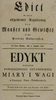 Edict wegen allgemeiner Regulirung des Maasses und Gewichts in der Provinz Südpreussen. De Dato Berlin, den 31. Januar 1796