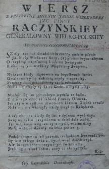 Wiersz z przyczyny imienin Jasnie Wielmozney JMC Panny Raczynskiey generałówny wielko-polskiey