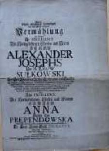 Bei des Höchst-erfreulichen Wiederkunst kunft und noch glücklich vollzogener Vermählung in Dantzig Hr. Excellence [...] Alexander Iosephs von Sułkow Sułkowski [...] mit [...] Anna Grafin von Prependowska [...]