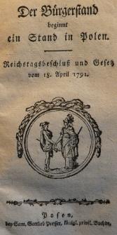 Der Bürgerstand beginnt ein Stand im Polen. Reichstagsbeschluss und Gesetz vom 18. April 1791
