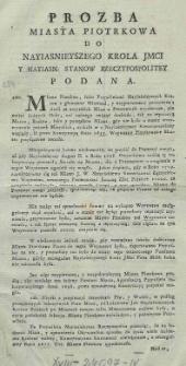 Prozba miasta Piotrkowa do Nayiasnieyszego Krola Jmci y Nayiasn: Stanow Rzeczypospolitey podana
