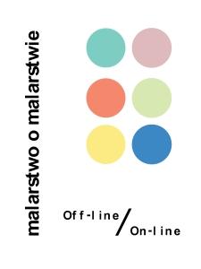 Malarstwo o malarstwie : off-line / on-line