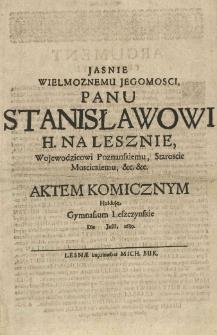 [O Ibrachimie, Selimie, Roxolanie traiedya wystawiona w Lipcu 1689 w Gymnazyum leszczyńskim]